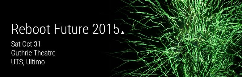 Greens Reboot Future Conference 2015